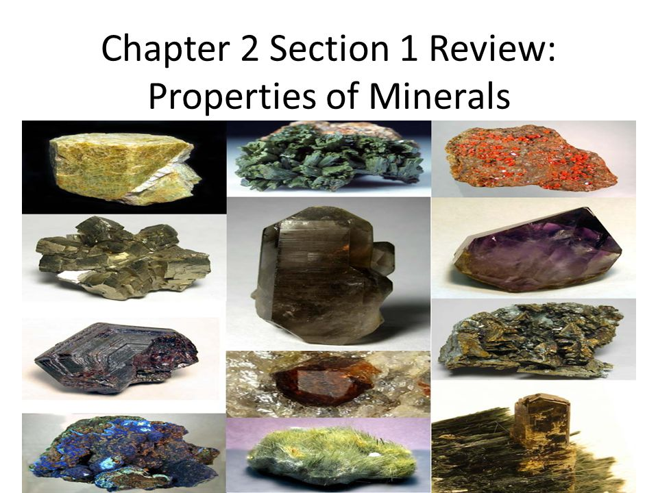 Chapter 2 Section 1 Review: Properties of Minerals
