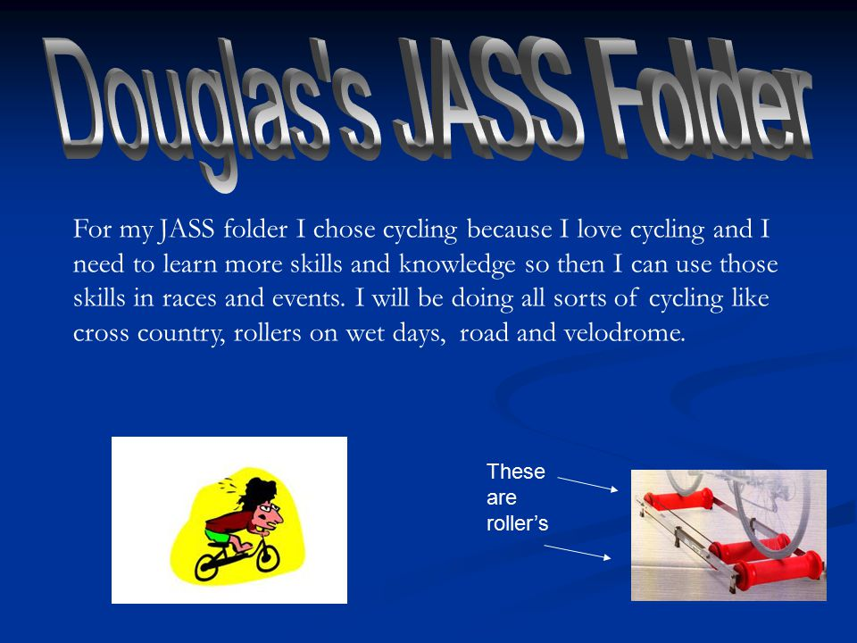 For My Jass Folder I Chose Cycling Because I Love Cycling And I Need