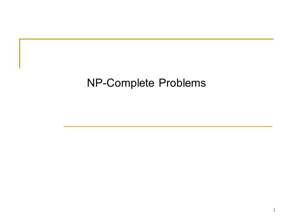 1 NP-Complete Problems