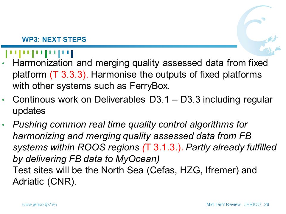 Mid Term Review - JERICO - 26 WP3: NEXT STEPS Harmonization and merging quality assessed data from fixed platform (T 3.3.3).