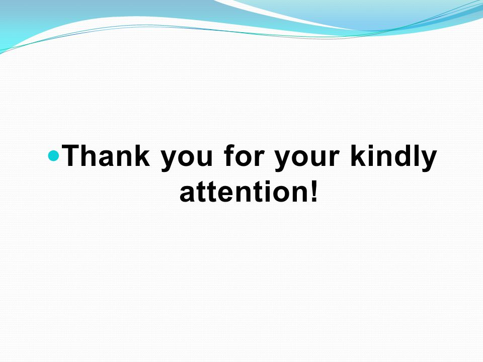 Thank you for your kindly attention!