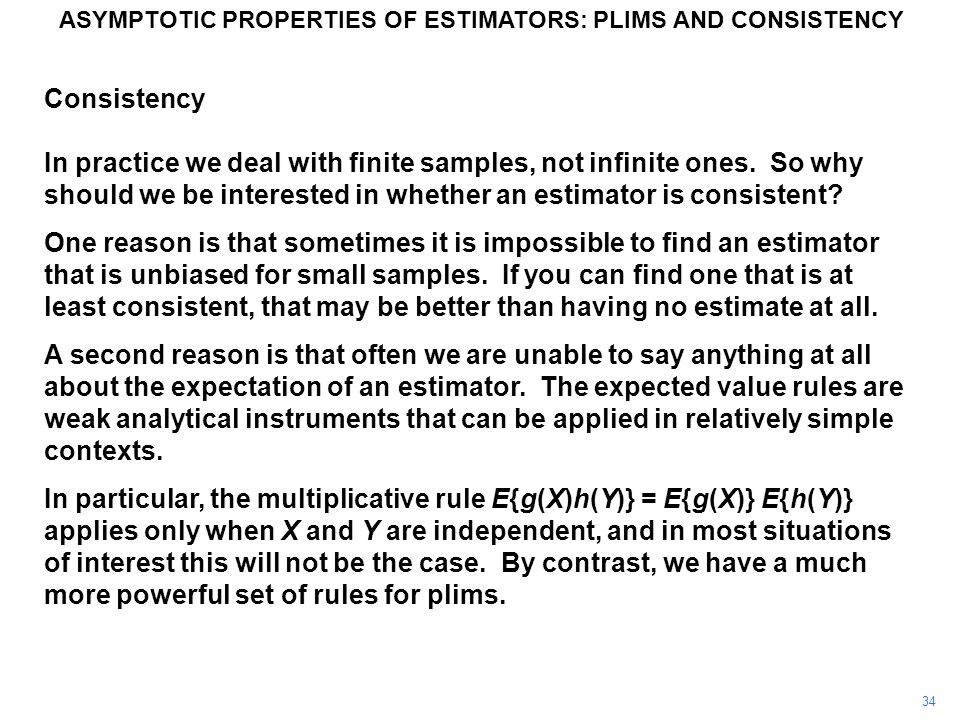 34 Consistency In practice we deal with finite samples, not infinite ones.