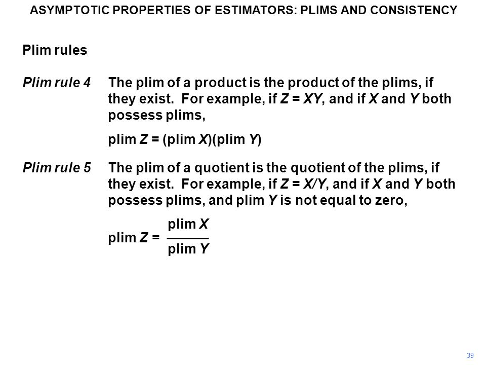 39 Plim rules Plim rule 4The plim of a product is the product of the plims, if they exist.