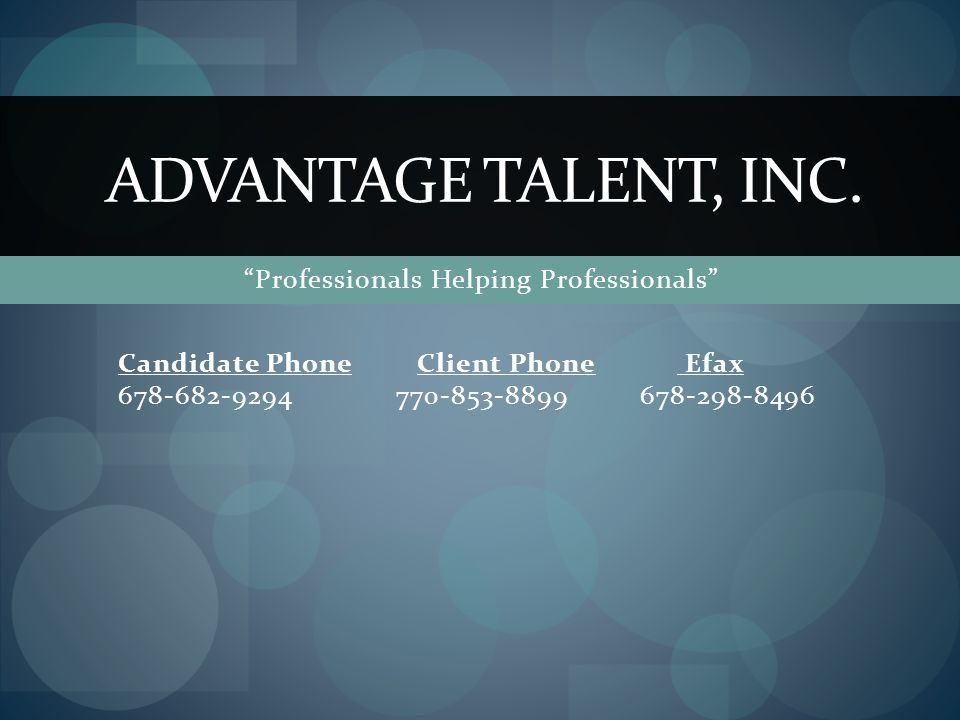 Candidate Phone Client Phone Efax ADVANTAGE TALENT, INC.