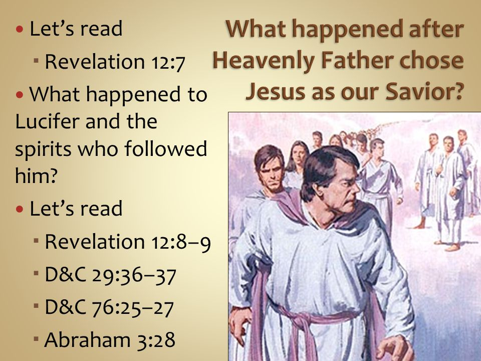 Let's read  Revelation 12:7 What happened to Lucifer and the spirits who followed him.