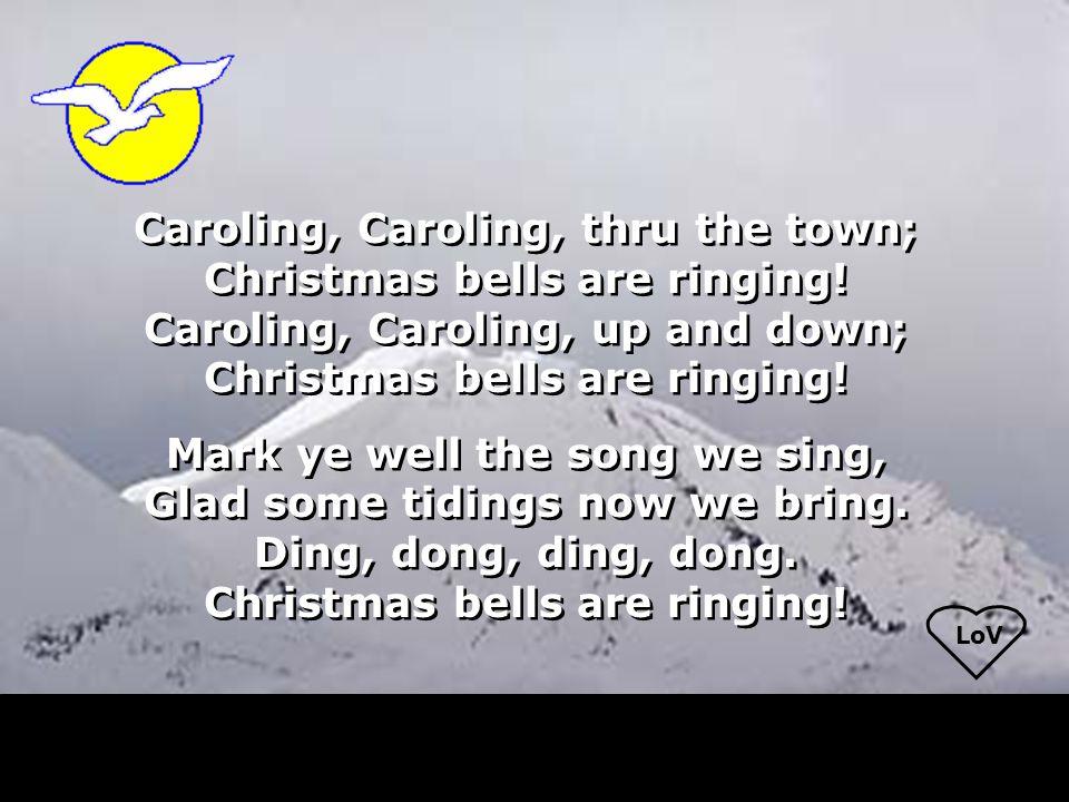 lov caroling caroling thru the town christmas bells are ringing