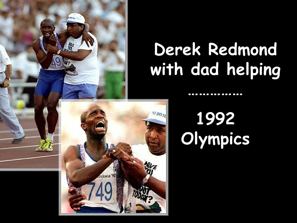 Derek Redmond with dad helping …………… 1992 Olympics