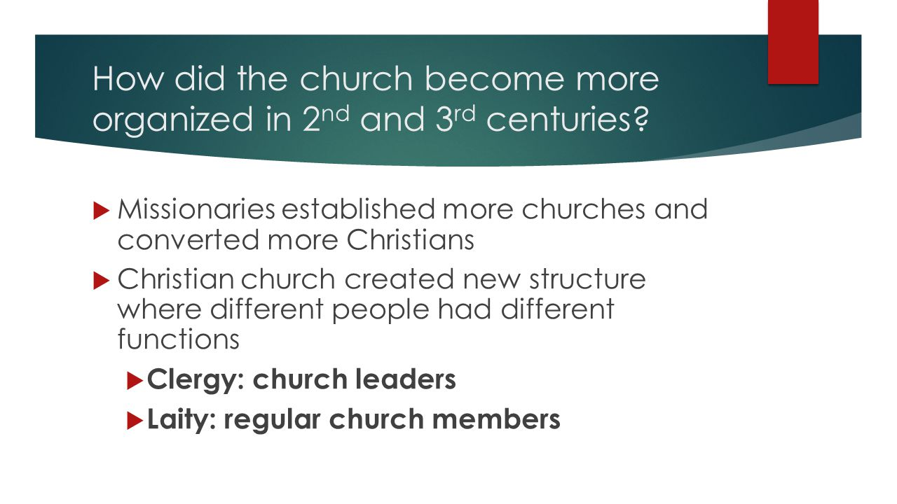 How did the church become more organized in 2 nd and 3 rd centuries.