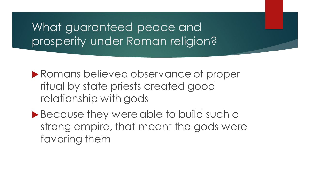 What guaranteed peace and prosperity under Roman religion.