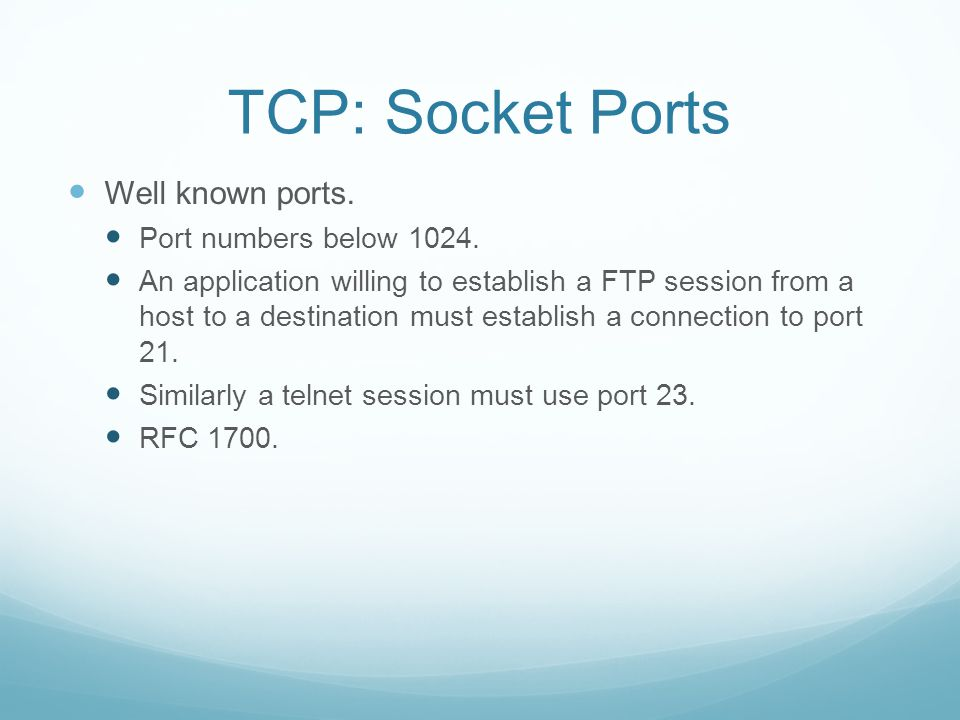 TCP: Socket Ports Well known ports. Port numbers below