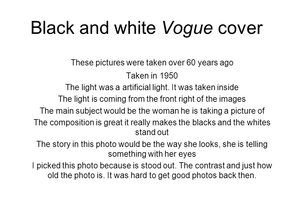 Black and white Vogue cover These pictures were taken over 60 years ago Taken in 1950 The light was a artificial light.
