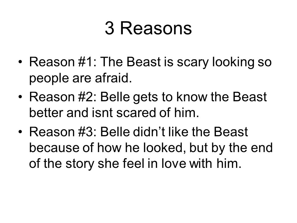 3 Reasons Reason #1: The Beast is scary looking so people are afraid.