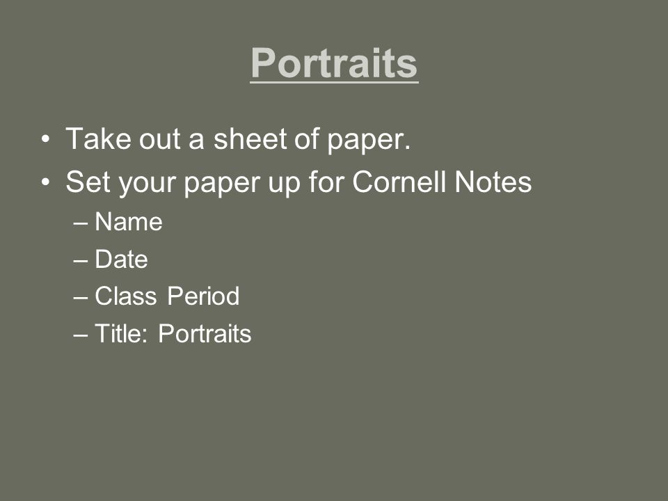 Portraits Take out a sheet of paper.