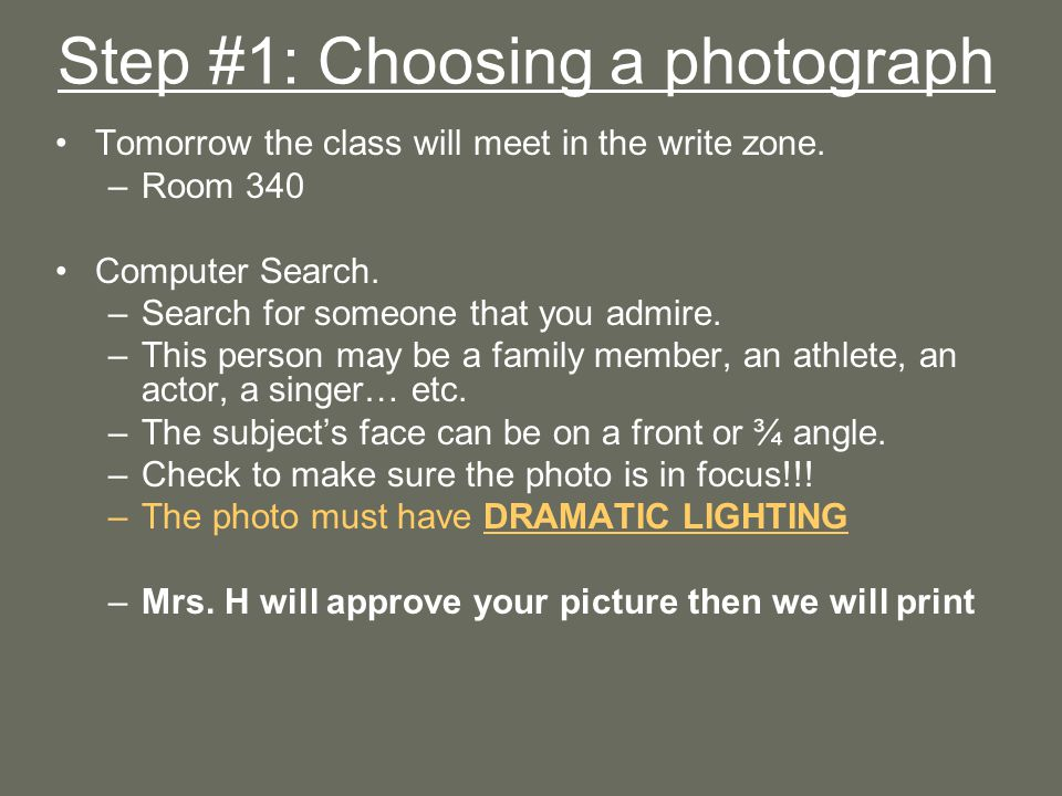Step #1: Choosing a photograph Tomorrow the class will meet in the write zone.