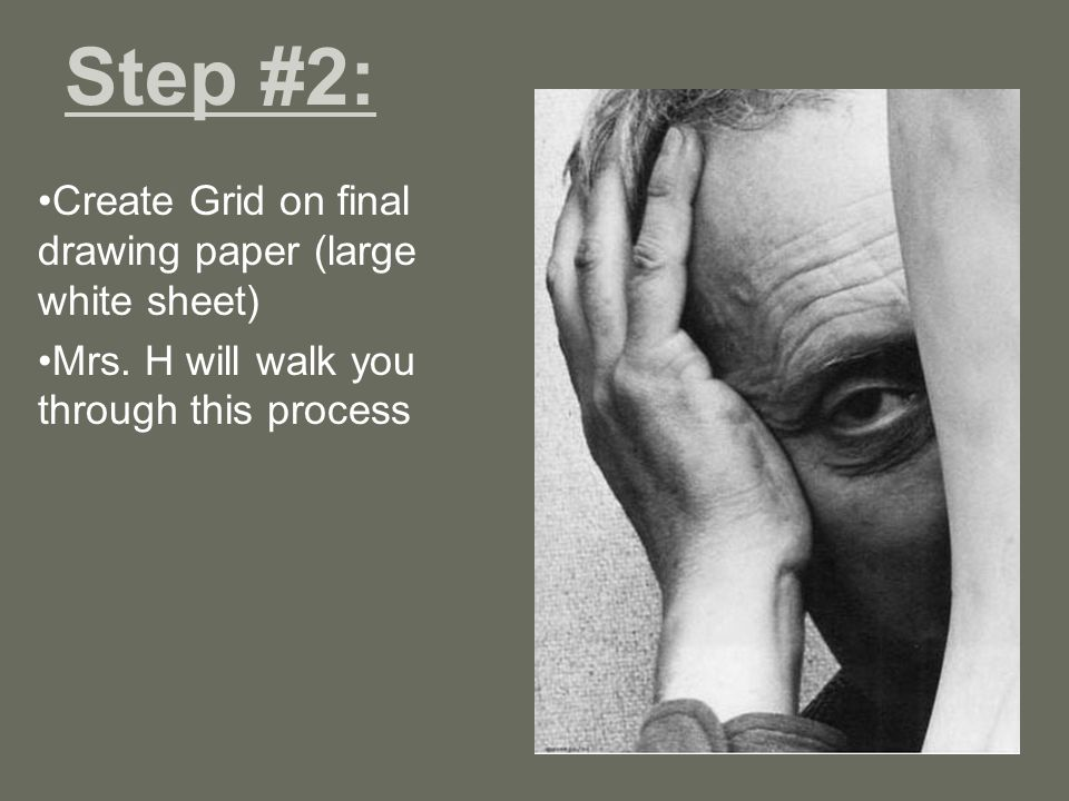 Step #2: Create Grid on final drawing paper (large white sheet) Mrs.