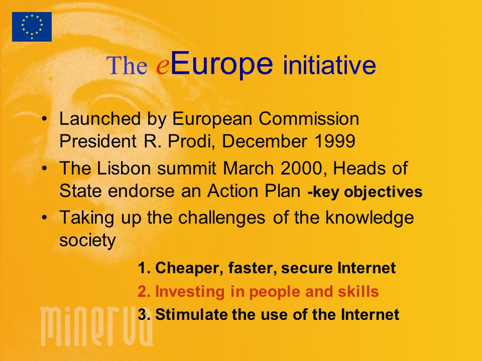 The e Europe initiative Launched by European Commission President R.