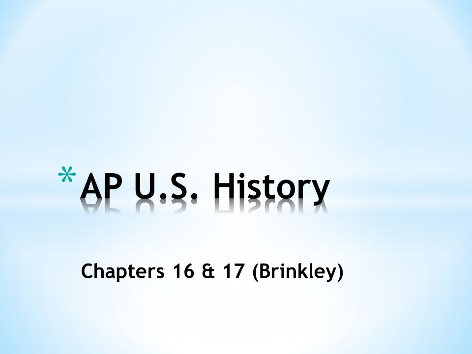 Chapters 16 & 17 (Brinkley)  * AGENDA * Bell Ringer – Write