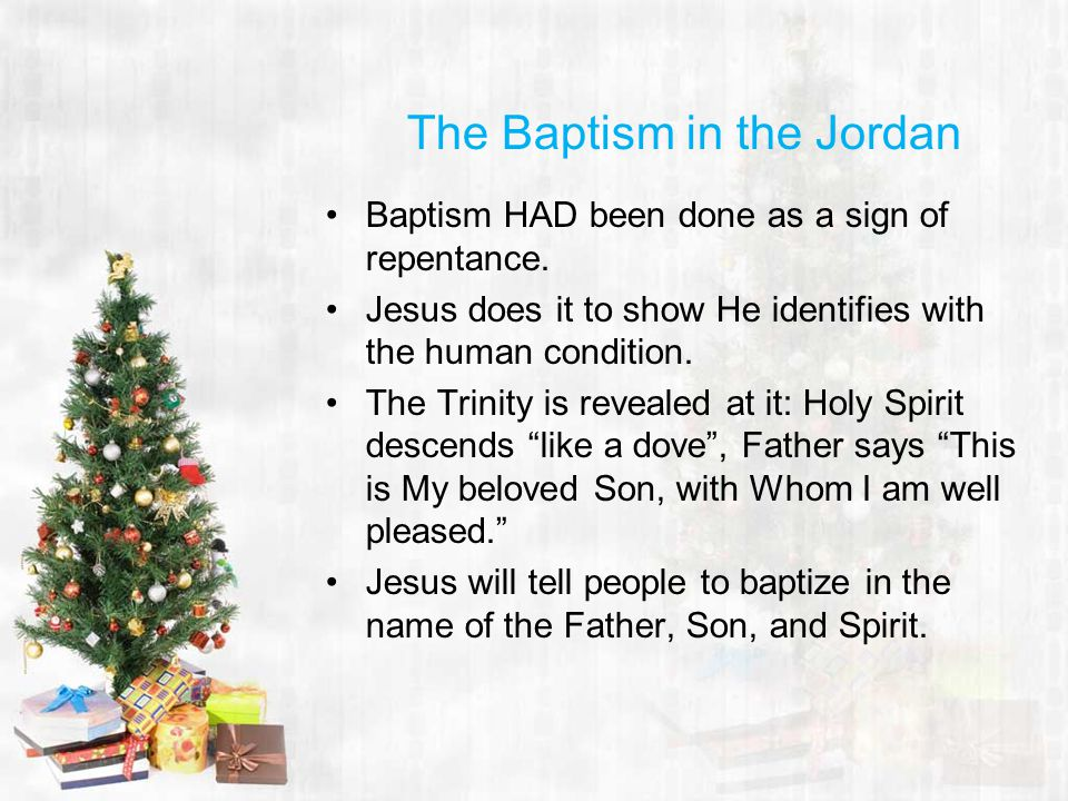 The Baptism in the Jordan Baptism HAD been done as a sign of repentance.