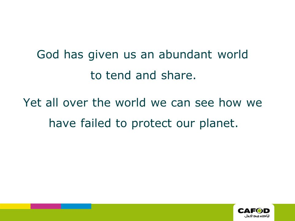 God has given us an abundant world to tend and share.