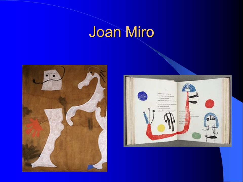 Joan Miro Created unique biomorphic designs like the sun, moon and animals.