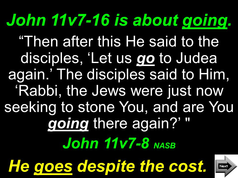 John 11v7-16 is about going.