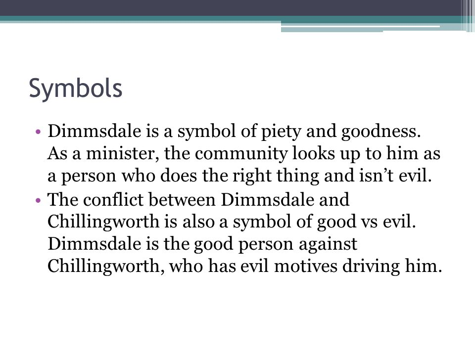 Symbols Dimmsdale is a symbol of piety and goodness.