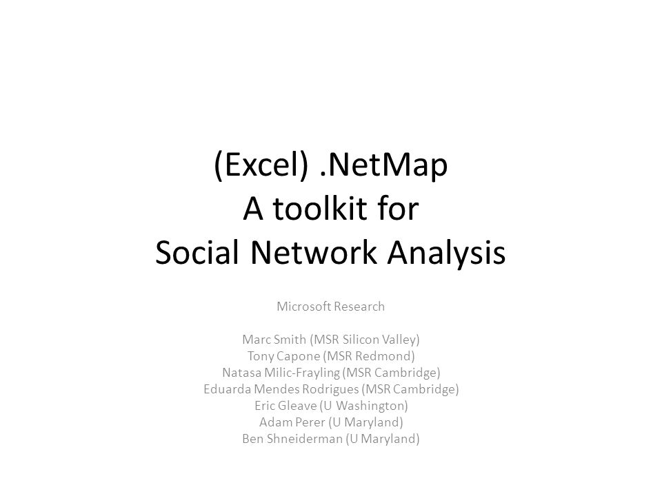 Excel) NetMap A toolkit for Social Network Analysis