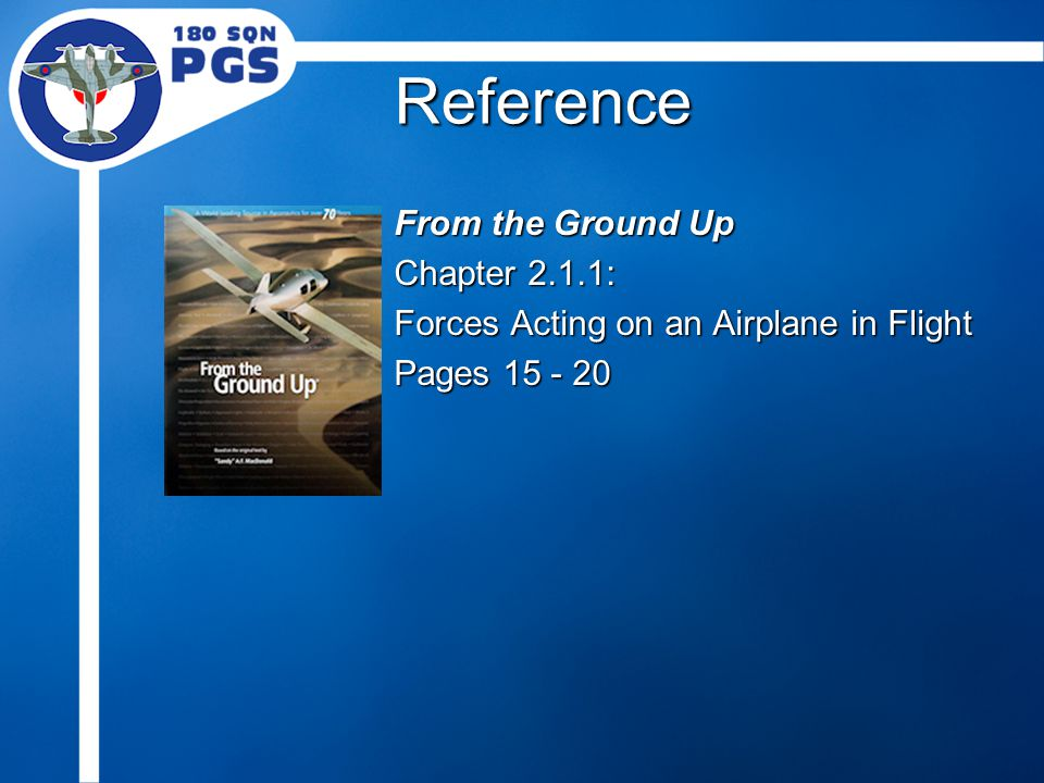 Reference From the Ground Up Chapter 2.1.1: Forces Acting on an Airplane in Flight Pages