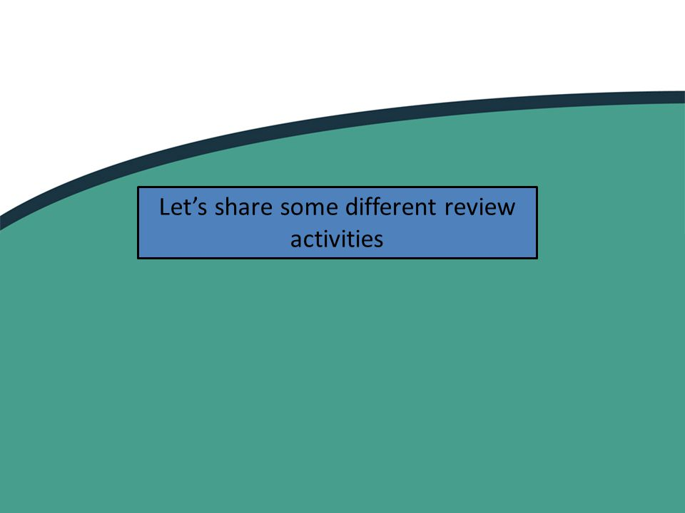 Let's share some different review activities