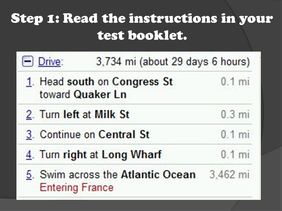 Step 1: Read the instructions in your test booklet.