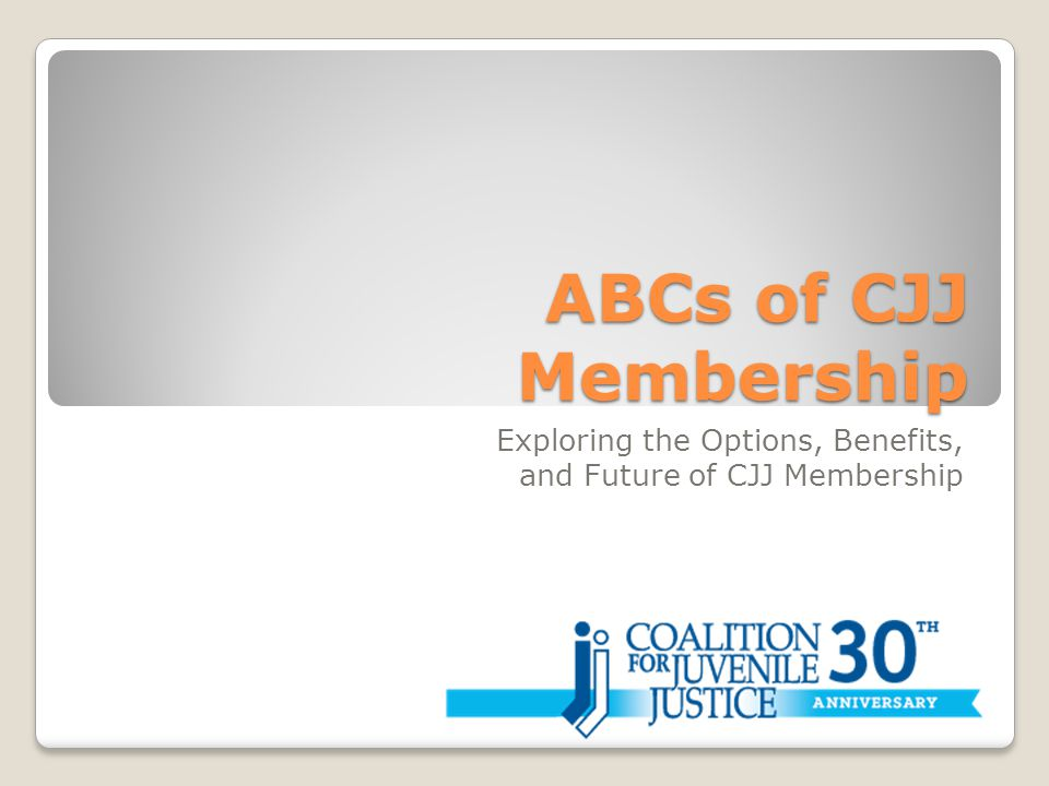 ABCs of CJJ Membership Exploring the Options, Benefits, and Future of CJJ Membership