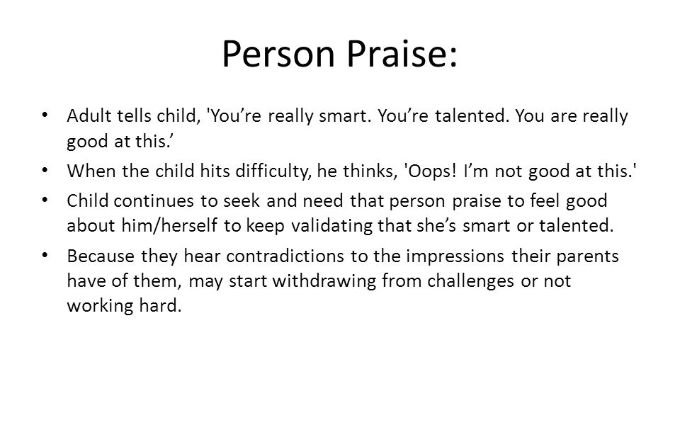 Person Praise: Adult tells child, You're really smart.