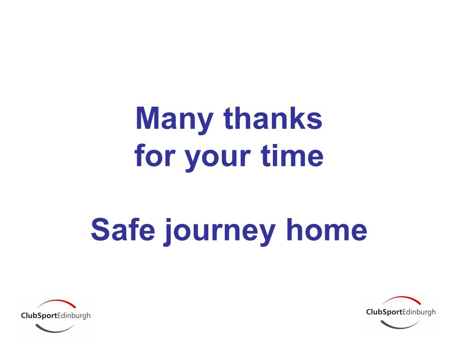 Many thanks for your time Safe journey home