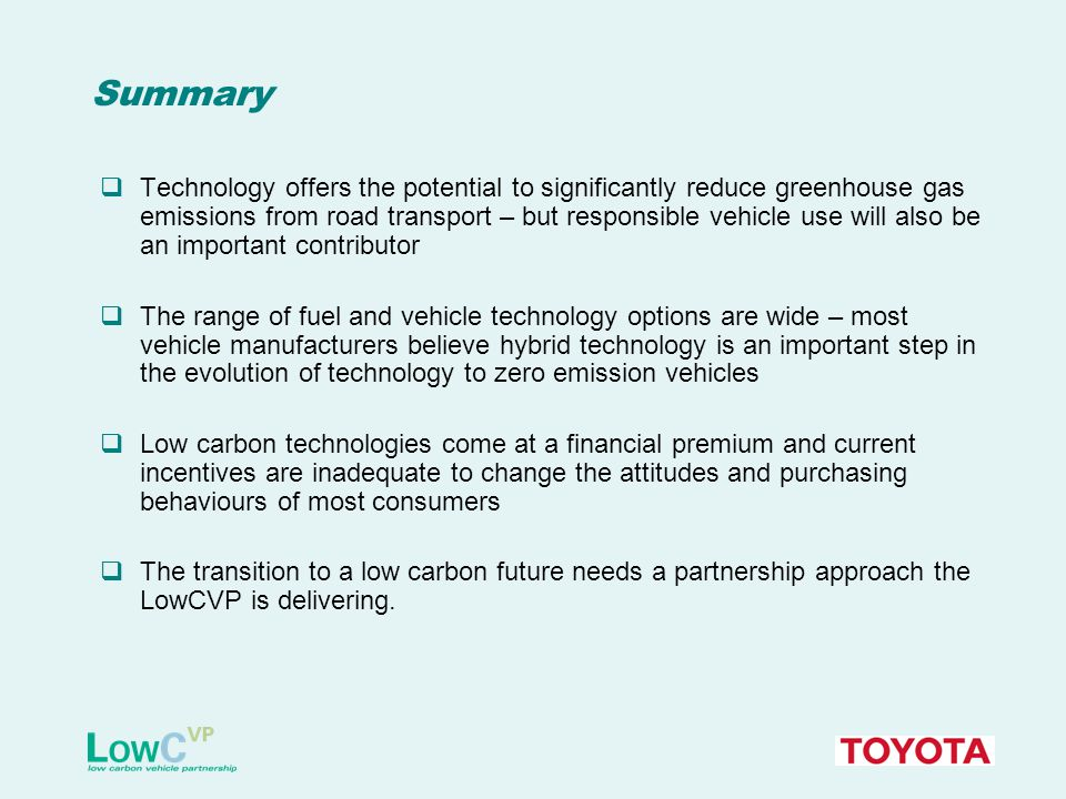 Low Carbon Vehicle Partnership Accelerating a sustainable shift to low carbon vehicles and fuels in the UK Stimulating opportunities for UK businesses