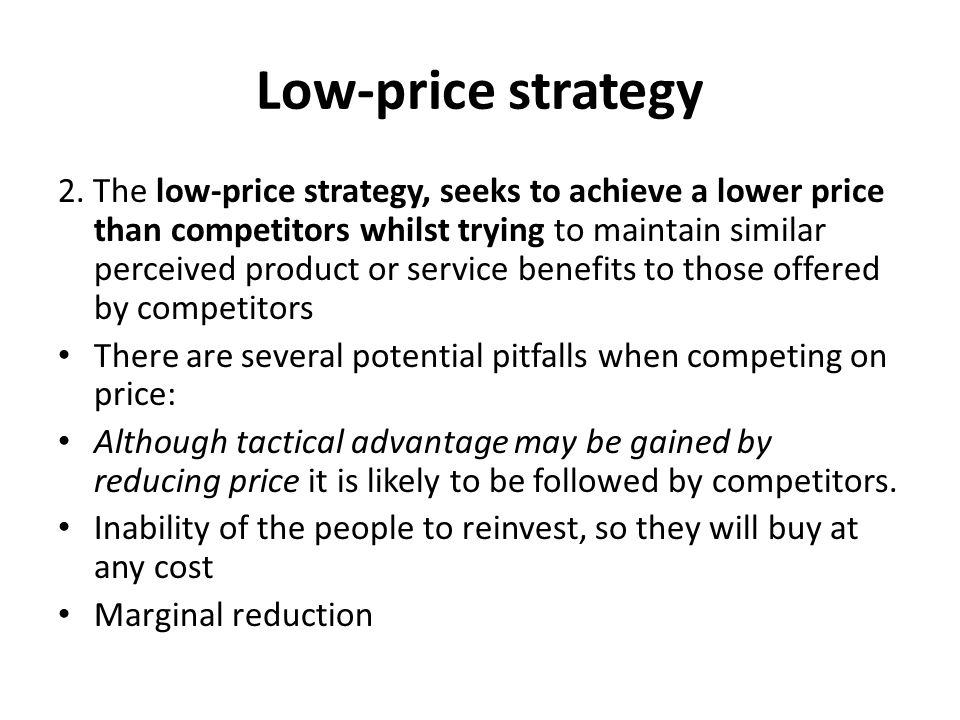 Low-price strategy 2.