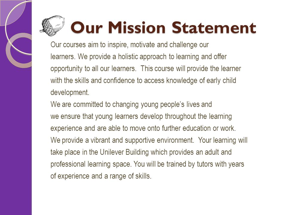 Our Mission Statement Our courses aim to inspire, motivate and challenge our learners.