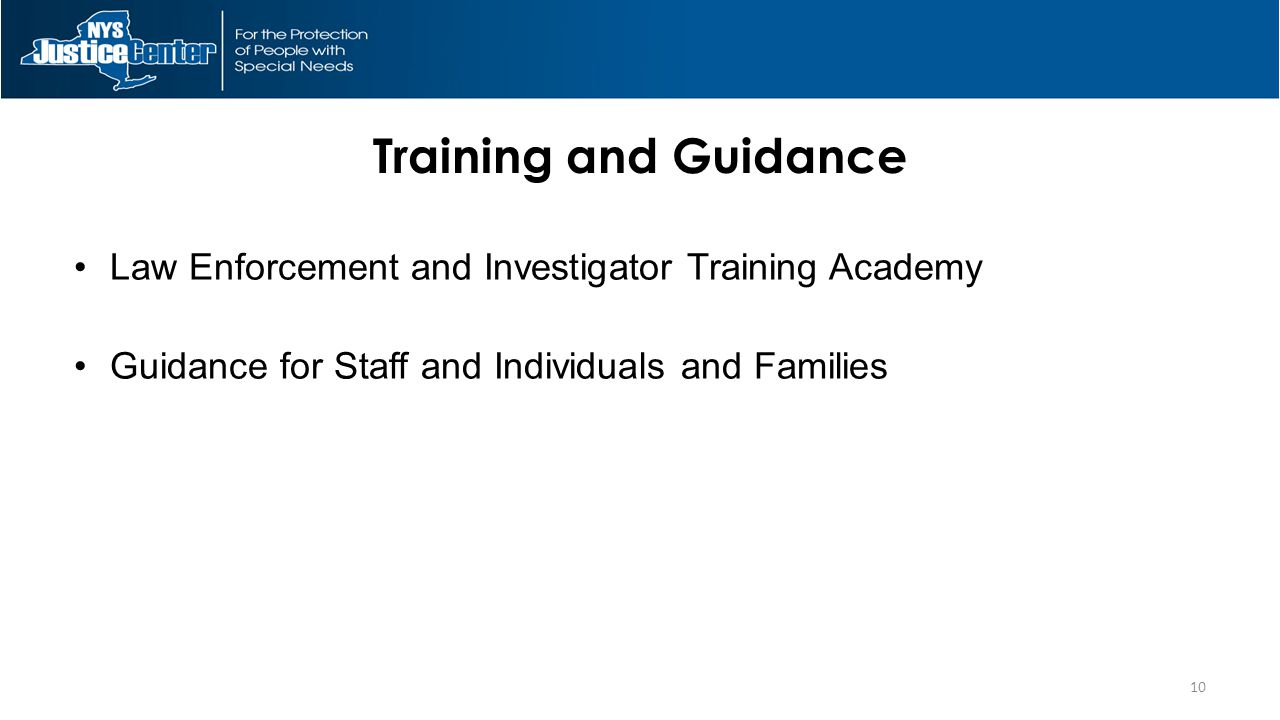 Training and Guidance Law Enforcement and Investigator Training Academy Guidance for Staff and Individuals and Families 10