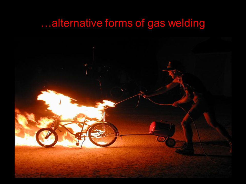 …alternative forms of gas welding