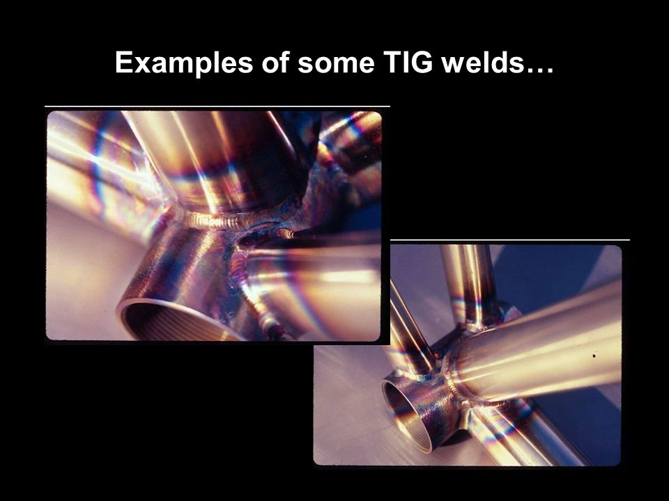 Examples of some TIG welds…