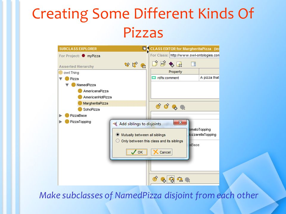 Creating Some Different Kinds Of Pizzas Make subclasses of NamedPizza disjoint from each other