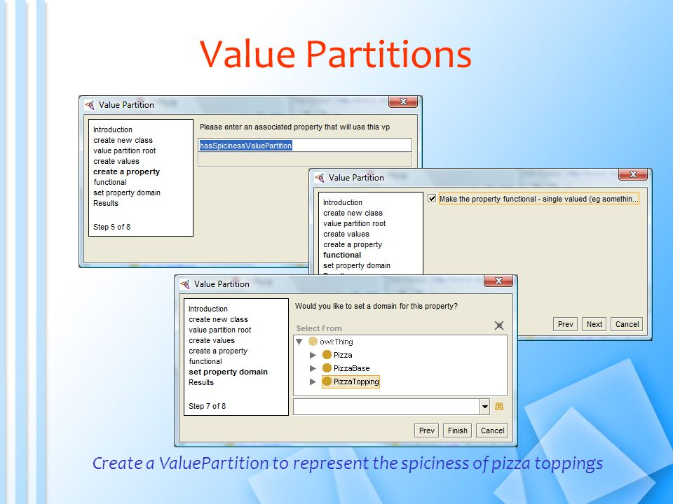 Value Partitions Create a ValuePartition to represent the spiciness of pizza toppings