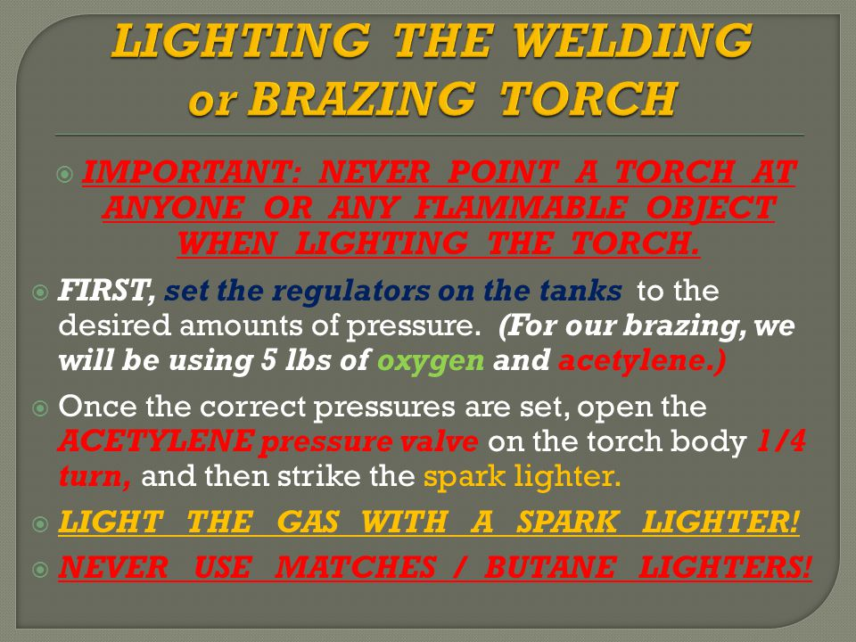  IMPORTANT: NEVER POINT A TORCH AT ANYONE OR ANY FLAMMABLE OBJECT WHEN LIGHTING THE TORCH.