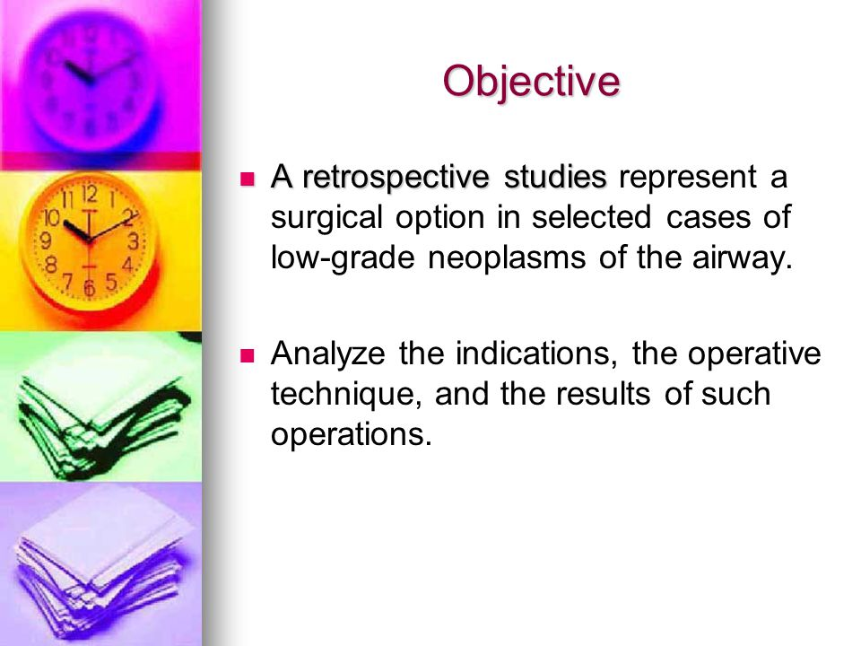 Objective Objective A retrospective studies A retrospective studies represent a surgical option in selected cases of low-grade neoplasms of the airway.
