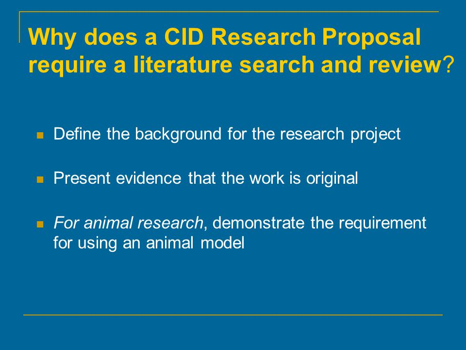Why does a CID Research Proposal require a literature search and review.