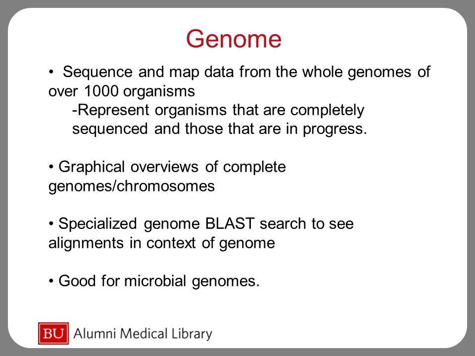 Genome Sequence and map data from the whole genomes of over 1000 organisms -Represent organisms that are completely sequenced and those that are in progress.