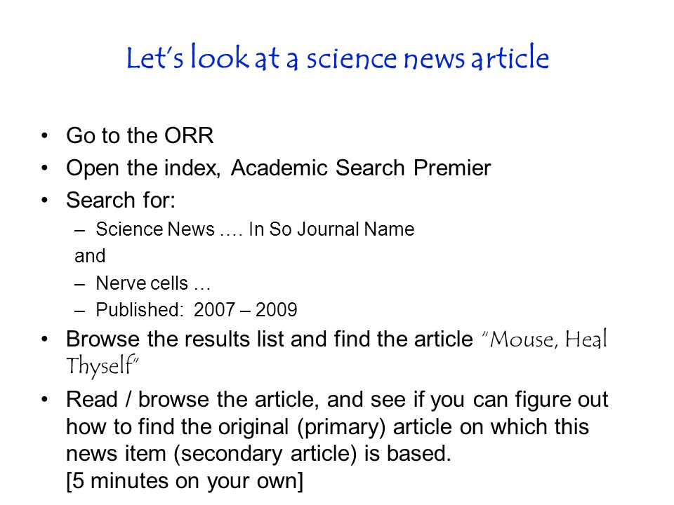 Let's look at a science news article Go to the ORR Open the index, Academic Search Premier Search for: –Science News ….