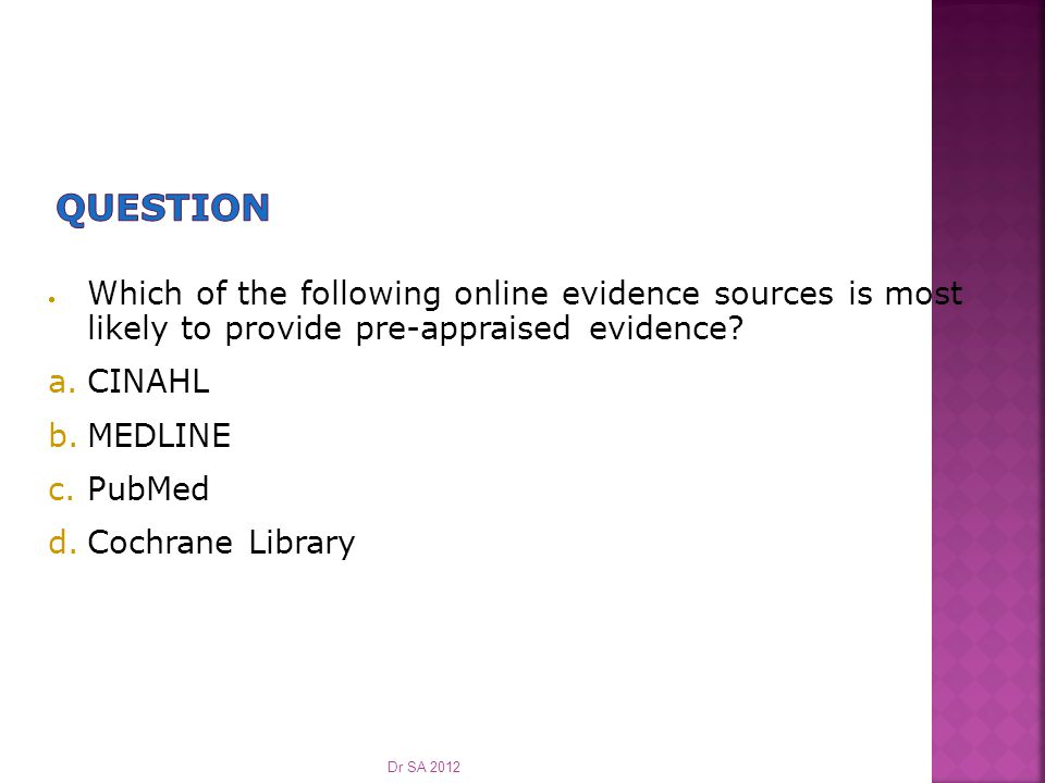  Which of the following online evidence sources is most likely to provide pre-appraised evidence.