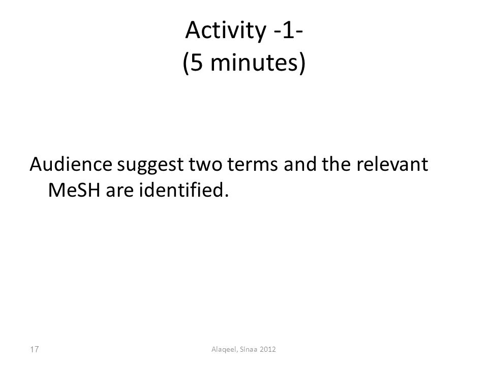 Activity -1- (5 minutes) Audience suggest two terms and the relevant MeSH are identified.