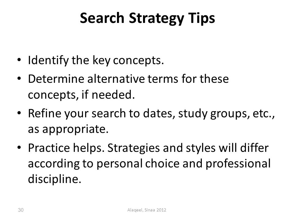 Search Strategy Tips Identify the key concepts.