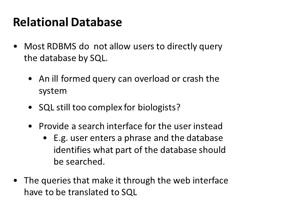 Most RDBMS do not allow users to directly query the database by SQL.